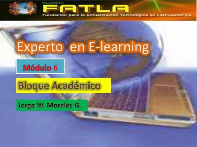xpertoExperto en E-learningMódulo 6