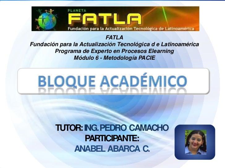 FATLAFundación para la Actualización Tecnológica d e Latinoamérica        Programa de Experto en Procesos Elearning       ...