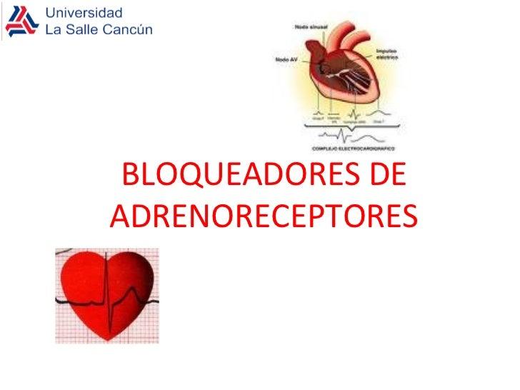 BLOQUEADORES DE ADRENORECEPTORES