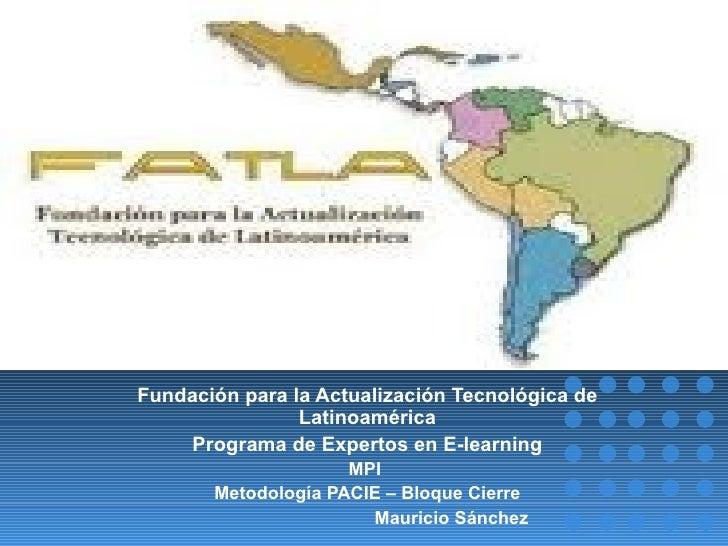 PowerPoint Template Fundación para la Actualización Tecnológica de Latinoamérica Programa de Expertos en E-learning MPI  M...