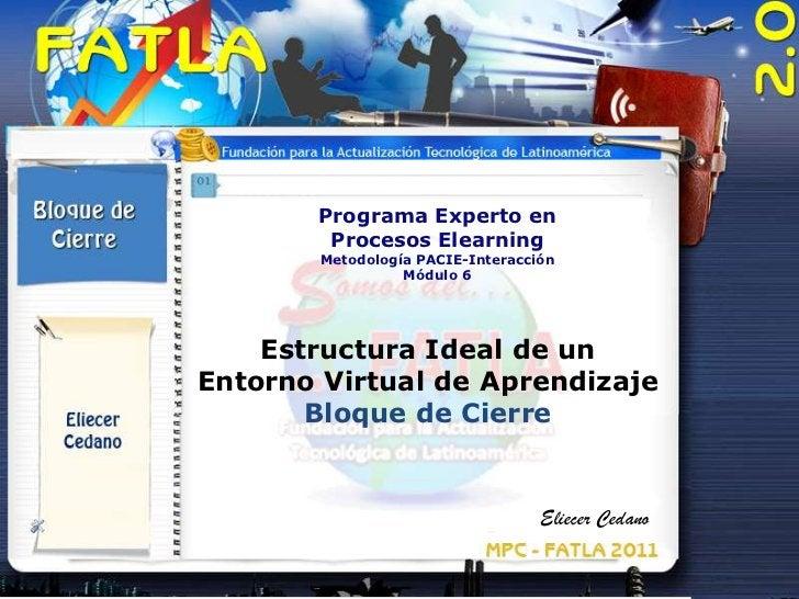 Programa Experto en        Procesos Elearning       Metodología PACIE-Interacción                 Módulo 6    Estructura I...