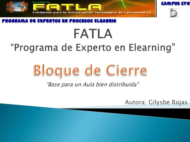 """Campus Cygnus<br />Programa de Expertos en Procesos Elearnig<br />FATLA""""Programa de Experto en Elearning"""" <br />Bloque de ..."""