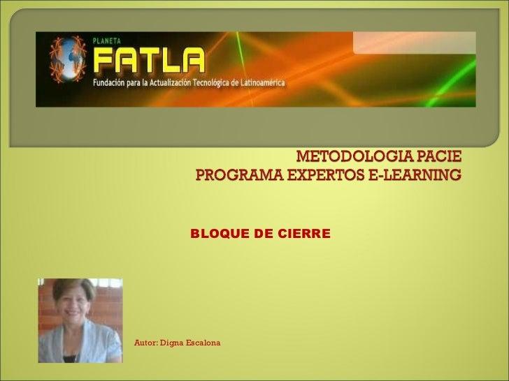Autor: Digna Escalona BLOQUE DE CIERRE