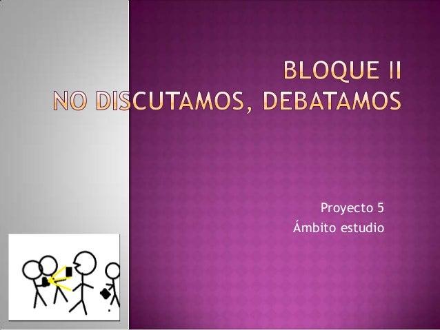 Proyecto 5Ámbito estudio