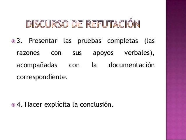  3. Presentar las pruebas completas (lasrazones con sus apoyos verbales),acompañadas con la documentacióncorrespondiente....