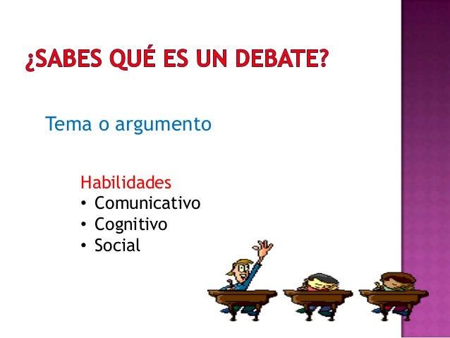 Tema o argumentoHabilidades• Comunicativo• Cognitivo• Social