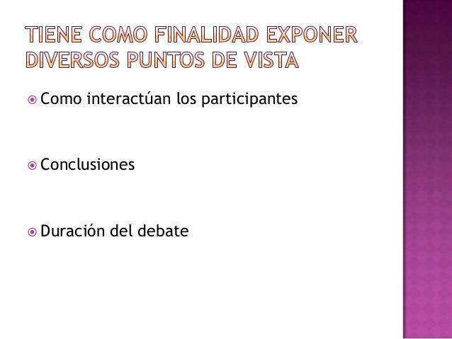  Como interactúan los participantes Conclusiones Duración del debate