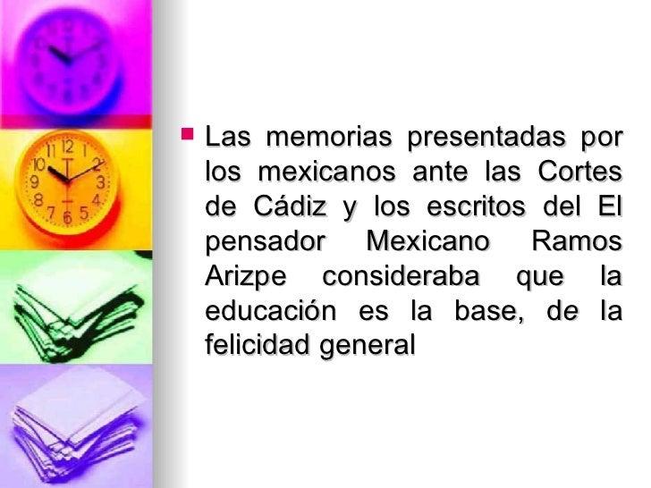 <ul><li>Las memorias presentadas por los mexicanos ante las Cortes de Cádiz y los escritos del El pensador Mexicano Ramos ...