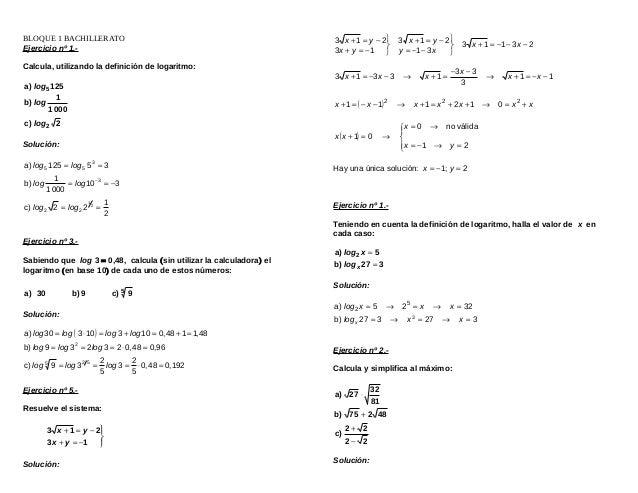 BLOQUE 1 BACHILLERATO Ejercicio nº 1.- Calcula, utilizando la definición de logaritmo: 125a) 5log 0001 1 b) log 2c) 2log S...