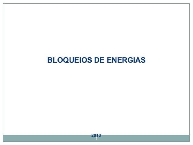 BLOQUEIOS DE ENERGIAS  2013  1