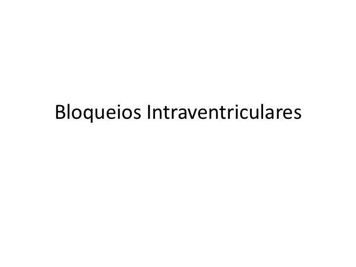 Bloqueios Intraventriculares