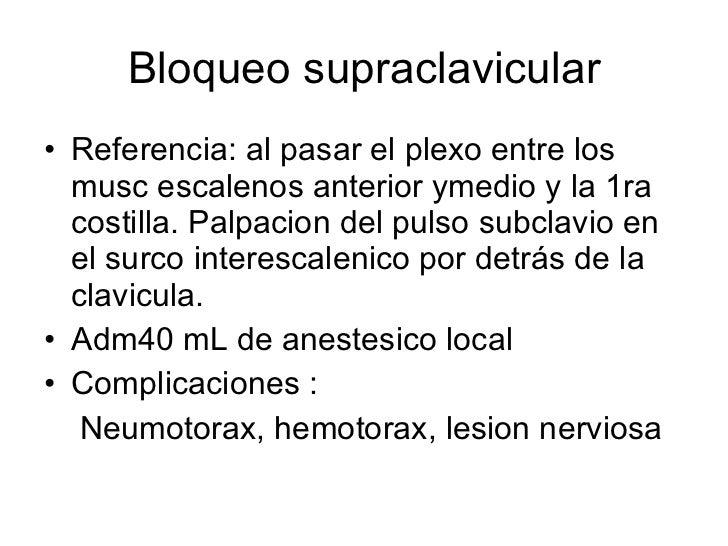 Bloqueo supraclavicular <ul><li>Referencia: al pasar el plexo entre los musc escalenos anterior ymedio y la 1ra costilla. ...