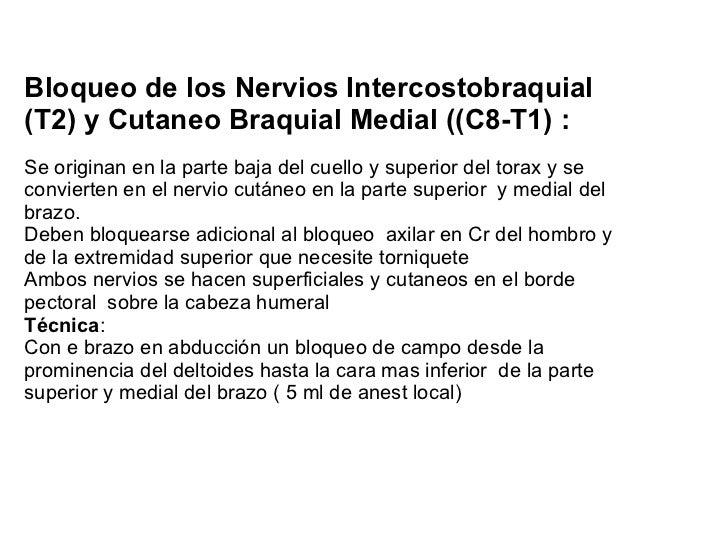 Bloqueo de los Nervios Intercostobraquial (T2) y Cutaneo Braquial Medial ((C8-T1) : Se originan en la parte baja del cuell...