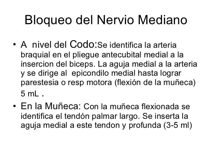 Bloqueo del Nervio Mediano <ul><li>A  nivel del  Codo: Se identifica la arteria  braquial en el pliegue antecubital medial...