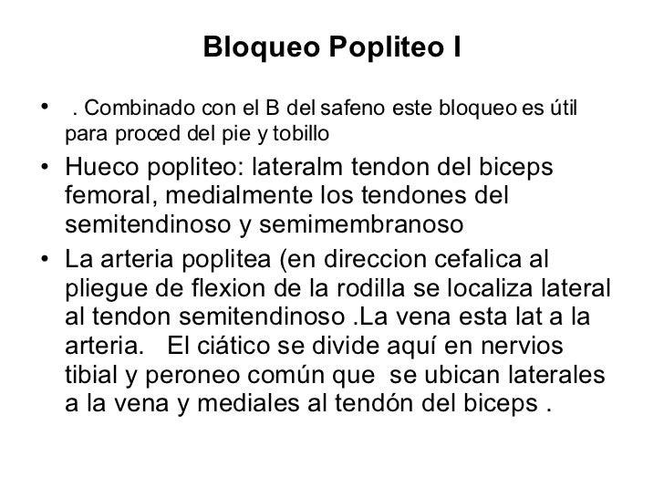 Bloqueo Popliteo I <ul><li>. Combinado con el B del safeno este bloqueo es útil para proced del pie y tobillo </li></ul><u...