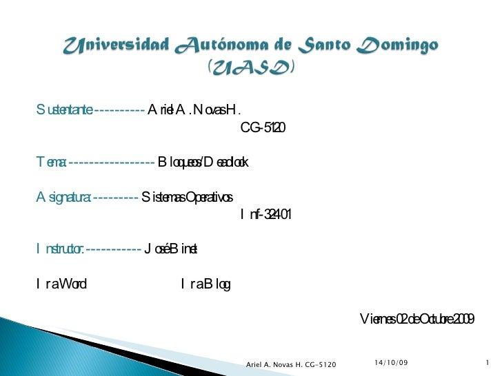 <ul><li>Sustentante:   ----------  Ariel A. Novas H .  </li></ul><ul><li>  CG-5120 </li></ul><ul><li>Tema:   -------------...