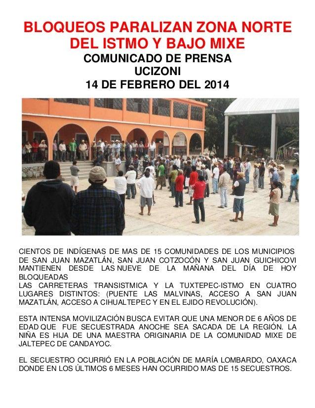 BLOQUEOS PARALIZAN ZONA NORTE DEL ISTMO Y BAJO MIXE COMUNICADO DE PRENSA UCIZONI 14 DE FEBRERO DEL 2014  CIENTOS DE INDÍGE...