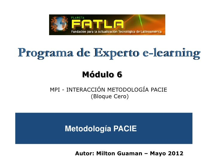 Programa de Experto e-learning              Módulo 6     MPI - INTERACCIÓN METODOLOGÍA PACIE                  (Bloque Cero...