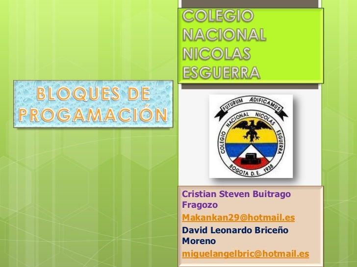 Cristian Steven BuitragoFragozoMakankan29@hotmail.esDavid Leonardo BriceñoMorenomiguelangelbric@hotmail.es