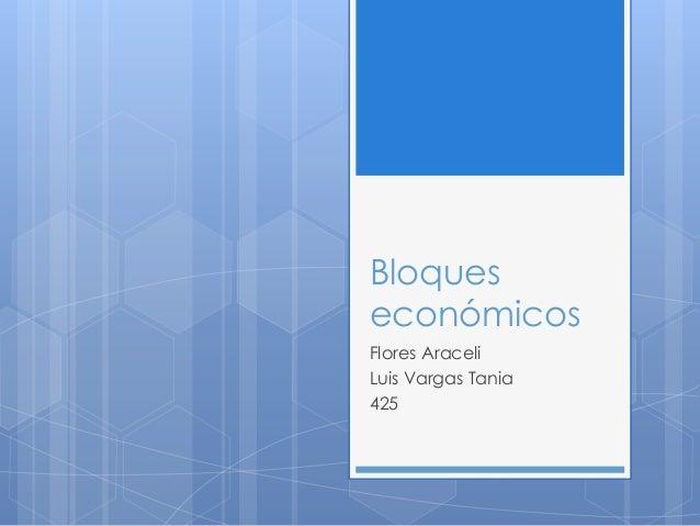 BloqueseconómicosFlores AraceliLuis Vargas Tania425