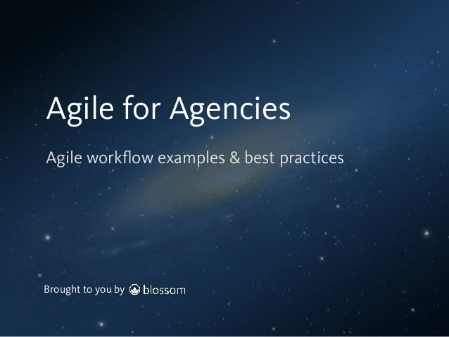 Brought to you by Agile workflow examples & best practices Agile for Agencies