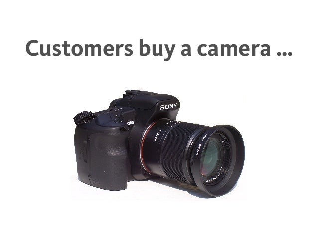 Customers buy a camera …