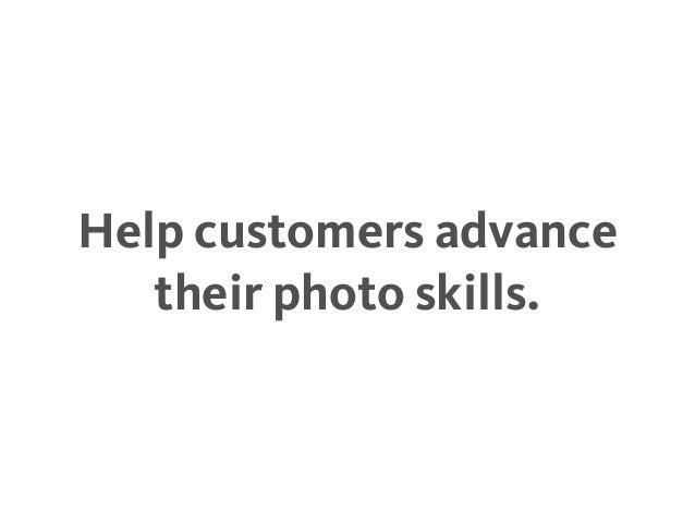Help customers advance their photo skills.