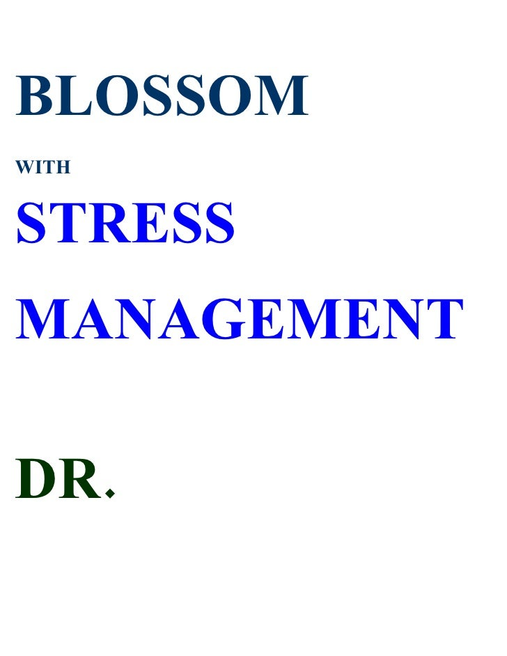 BLOSSOM WITH   STRESS MANAGEMENT  DR.