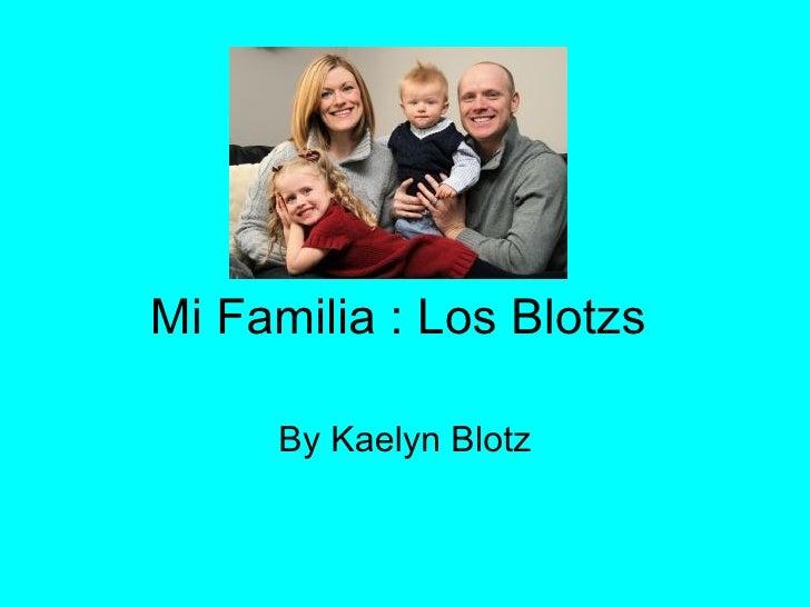 Mi Familia : Los Blotzs By Kaelyn Blotz