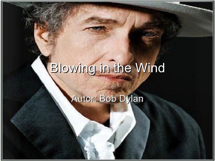 Blowing in the Wind Autor: Bob Dylan