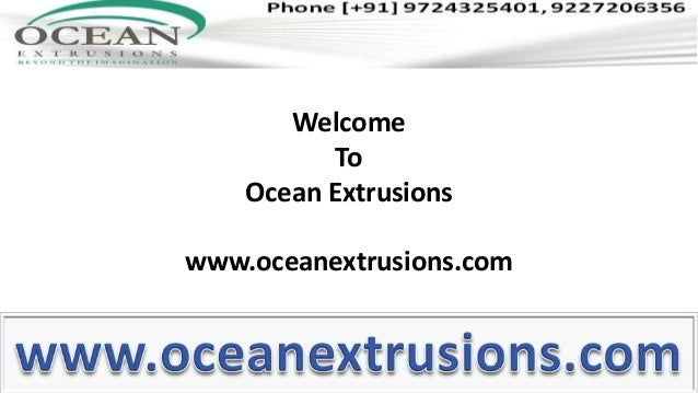 Welcome To Ocean Extrusions  www.oceanextrusions.com