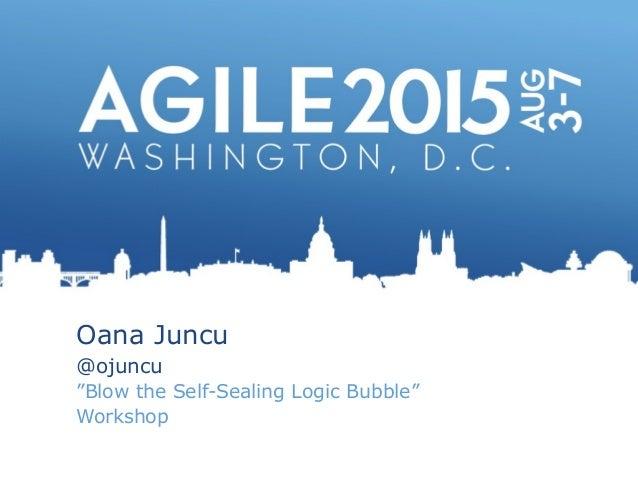 "Oana Juncu @ojuncu ""Blow the Self-Sealing Logic Bubble"" Workshop"