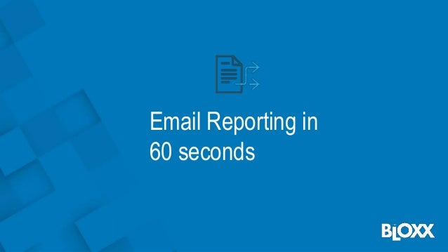 Email Reporting in 60 seconds
