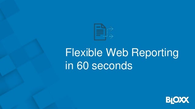 Flexible Web Reporting in 60 seconds