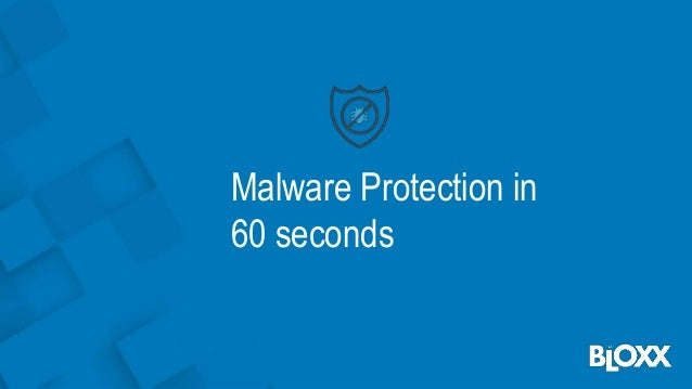Malware Protection in 60 seconds