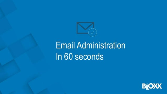Email Administration In 60 seconds