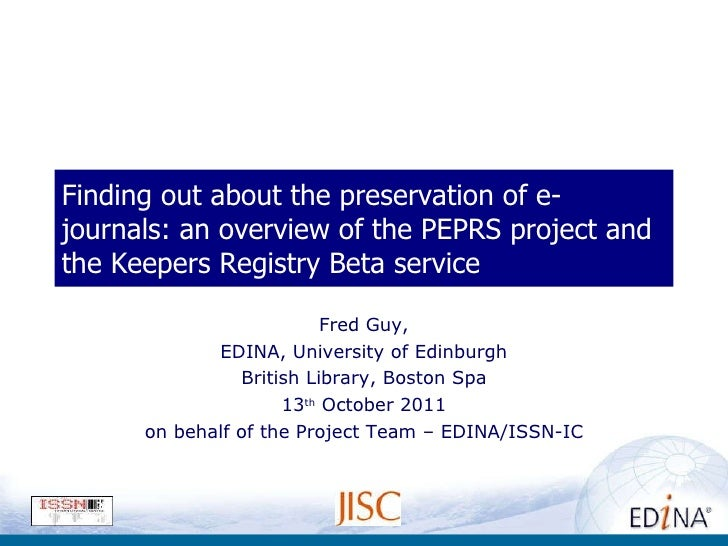 Finding out about the preservation of e-journals: an overview of the PEPRS project and the Keepers Registry Beta service F...