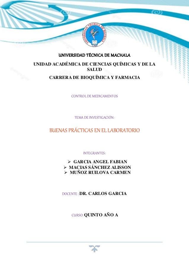UNIVERSIDAD TÉCNICA DE MACHALA UNIDAD ACADÉMICA DE CIENCIAS QUÍMICAS Y DE LA SALUD CARRERA DE BIOQUÍMICA Y FARMACIA CONTRO...