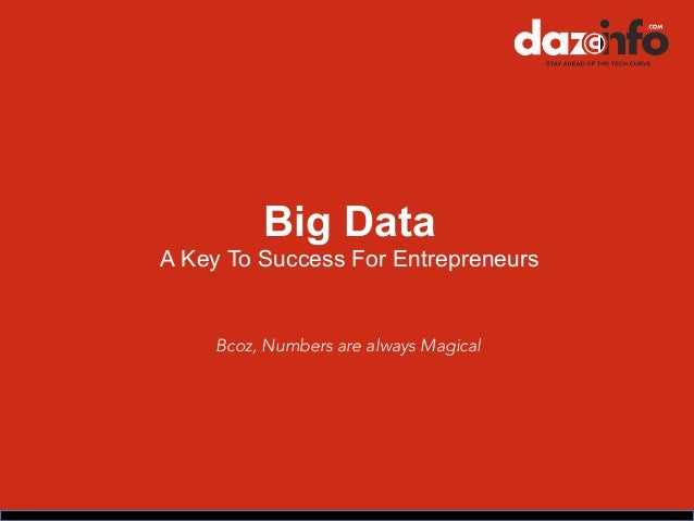 Big Data A Key To Success For Entrepreneurs Bcoz, Numbers are always Magical