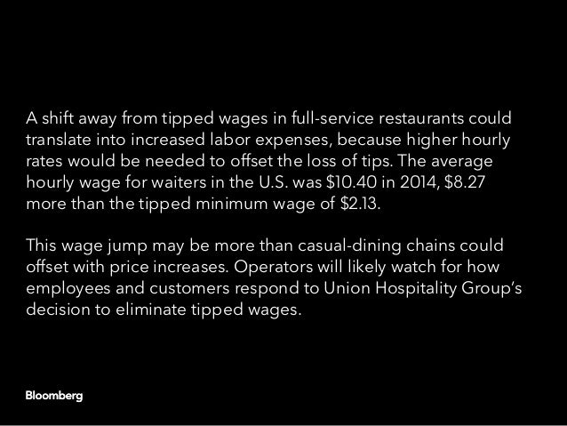 A shift away from tipped wages in full-service restaurants could translate into increased labor expenses, because higher h...