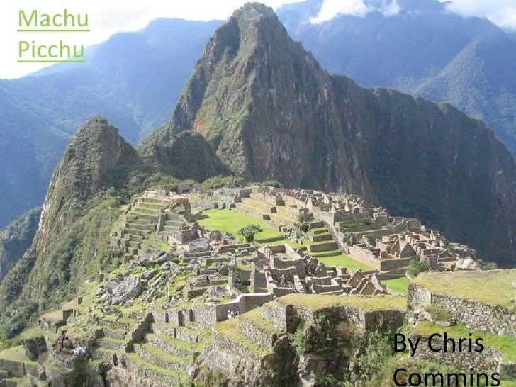 Machu Picchu <br />By Chris Commins<br />