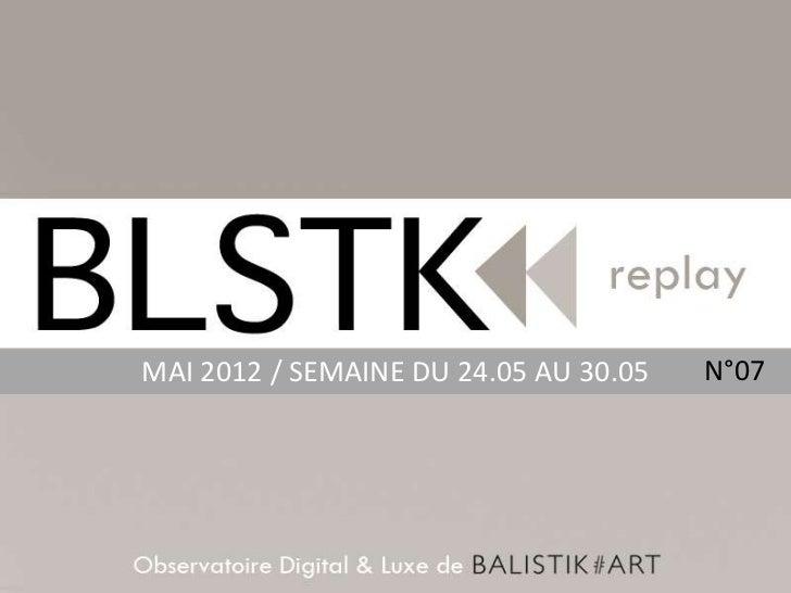 MAI 2012 / SEMAINE DU 24.05 AU 30.05   N°07