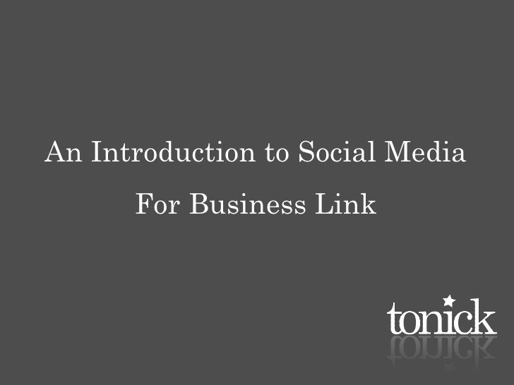 An Introduction to Social Media       For Business Link