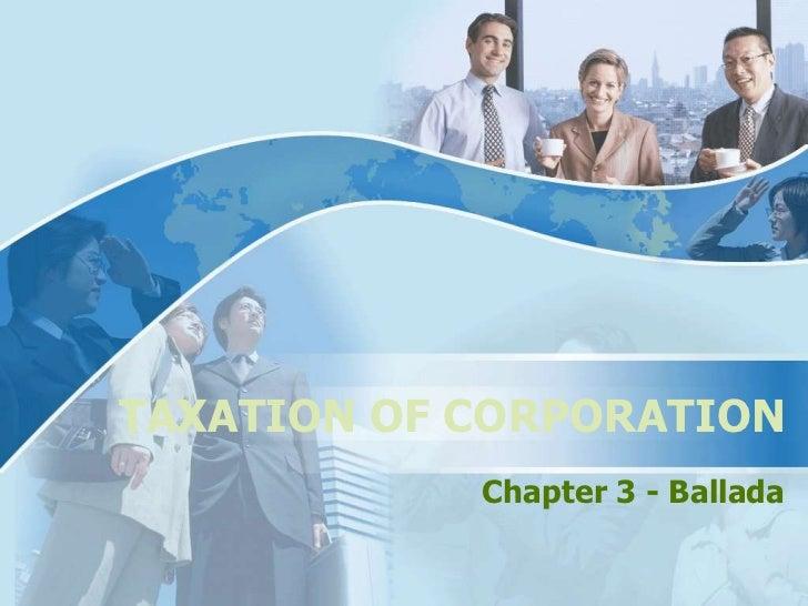 TAXATION OF CORPORATION            Chapter 3 - Ballada