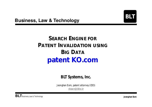 Business, Law & Technology  BLT  SEARCH ENGINE FOR PATENT INVALIDATION USING BIG DATA  patent KO.com BLT Systems, Inc. Jeo...