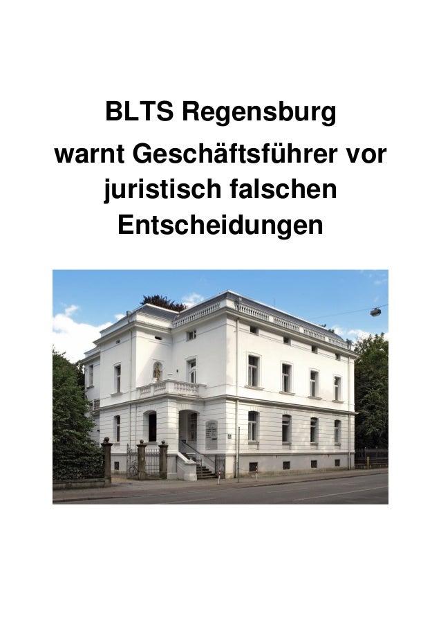 BLTS Regensburg warnt Geschäftsführer vor juristisch falschen Entscheidungen
