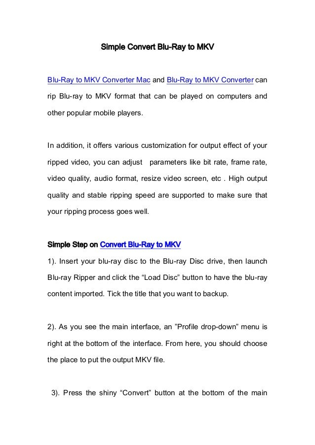 Simple Convert Blu-Ray to MKVBlu-Ray to MKV Converter Mac and Blu-Ray to MKV Converter canrip Blu-ray to MKV format that c...