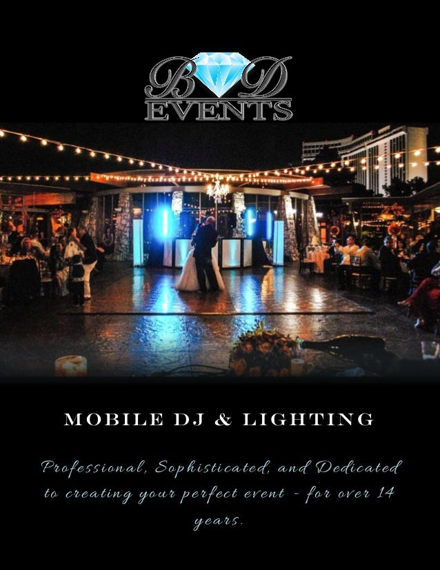 MOBILE DJ & LIGHTING Professional, Sophisticated, and Dedicated to creating your perfect event - for over 14 years.