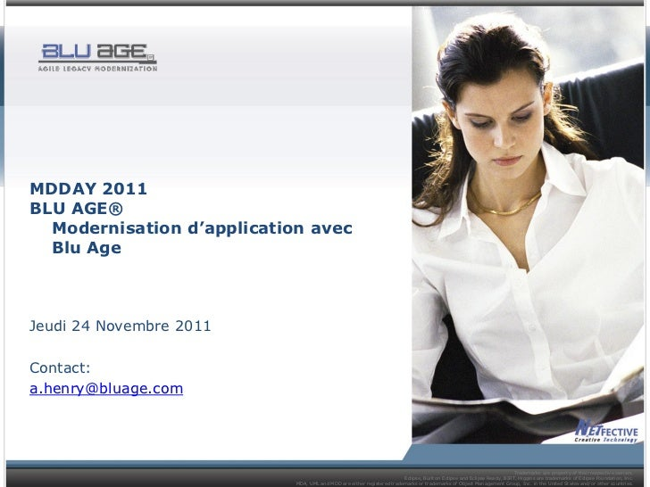 MDDAY 2011BLU AGE®  Modernisation d'application avec  Blu AgeJeudi 24 Novembre 2011Contact:a.henry@bluage.com             ...