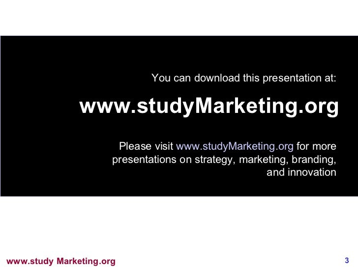 www.studyMarketing.org You can download this presentation at: Please visit  www.studyMarketing.org  for more presentations...